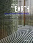 Minke, Gernot Building With Earth Design and Technology of a Sustainable Architecture