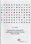 Minke, Gernot Construction manual for earthquake-resistant houses built of earth
