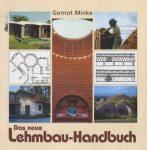 Minke, Gernot Das neue Lehmbau-Handbuch - Baustoffkunde, Konstruktionen, Lehmarchitektur