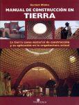 Minke, Gernot Manual de construcción en tierra - la tierra como material de construcción y sus aplicaciones en la arquitectura actual