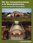 De las tensoestructuras a la bioarquitectura - La obra del arquitecto Gernot Minke