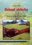 Minke, Gernot Zelené strechy - Plánování, realizace, príklady z praxe