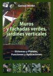 Minke, Gernot Muros y fachadas verdes, jardines verticales Sistemas y Plantas, Funciones y Aplicaciones