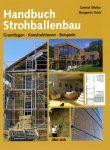 Minke, Gernot; Krick, Benjamin Handbuch Strohballenbau, Grundlagen, Konstruktionen, Beispiele